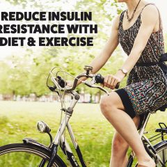Reduce Insulin Resistance With Diet And Exercise